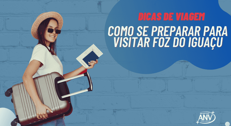 Dicas de viagem: como se preparar para visitar Foz do Iguaçu