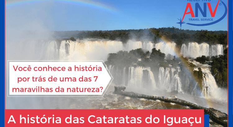 A história das Cataratas do Iguaçu