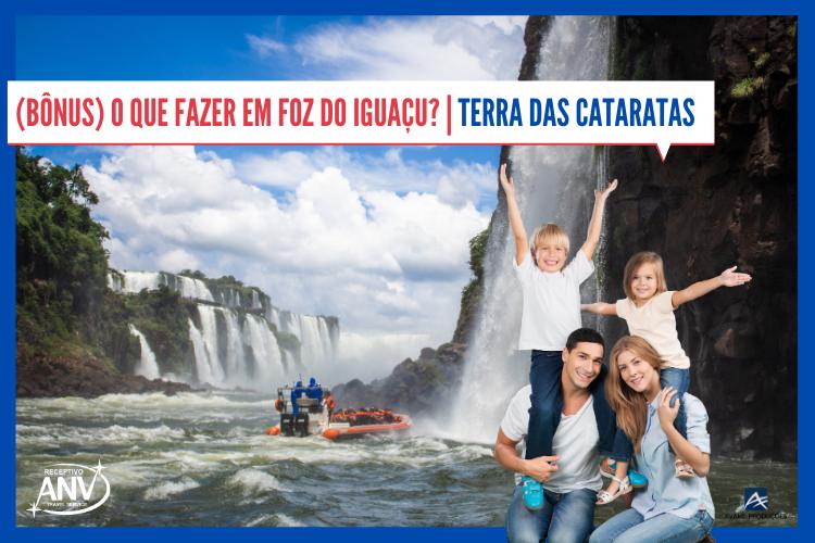 (Bônus) O que fazer em Foz do Iguaçu? | Terra das Cataratas - Cataratas do Iguaçu