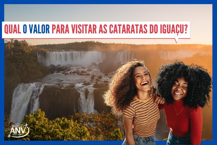 Qual o valor para visitar as Cataratas do Iguaçu? | moças rindo
