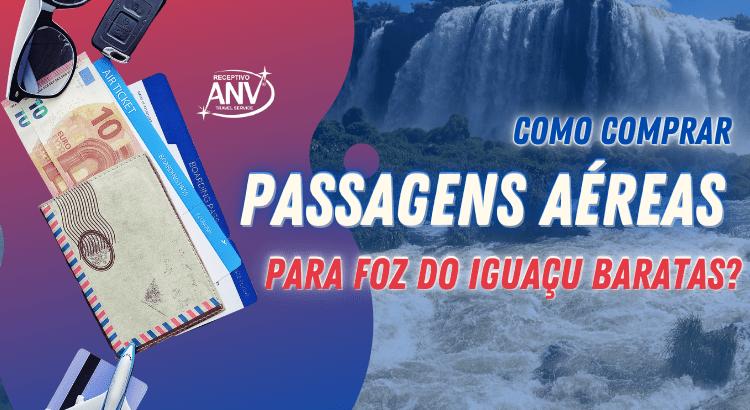 Como comprar passagens aéreas para Foz do Iguaçu baratas (2)