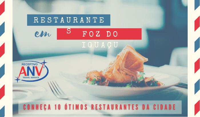Restaurantes em Foz do Iguaçu | Conheça 10 ótimos restaurantes da cidade