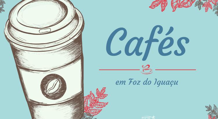Cafés em Foz do Iguaçu | Confira essas dicas!