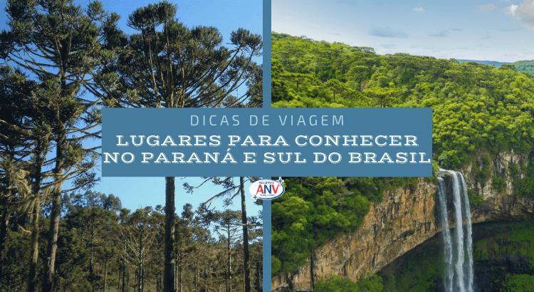 Dicas de viagem – lugares para conhecer no Paraná e Sul do Brasil